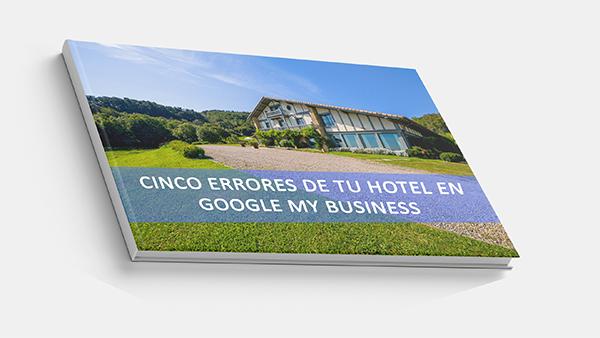 Cinco errores de tu hotel en Google My Business