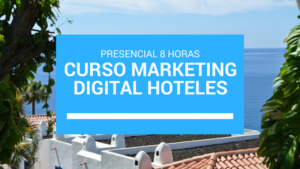 Curso Marketing Digital Hoteles Madrid