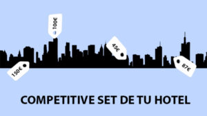 COMPETITIVE SET DE TU HOTEL
