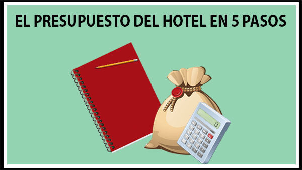 PRESUPUESTO DEL HOTEL EN 5 PASOS