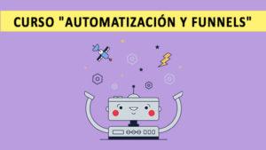 Curso online AUTOMATIZACIÓN Y FUNNELS