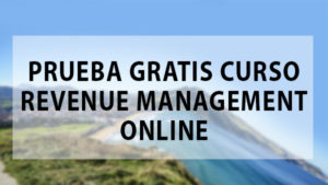 PRUEBA GRATIS CURSO REVENUE MANAGEMENT ONLINE
