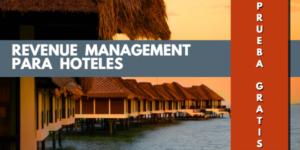 PRUEBA GRATIS REVENUE MANAGEMENT 360 HOTEL MANAGEMENT