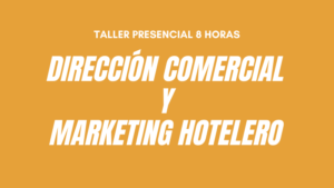 Curso Direccion Comercial y Marketing hotelero Benidorm
