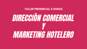 Curso Direccion Comercial y Marketing hotelero BARCELONA