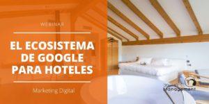 Webinar El Ecosistema de Google para hoteles 1200