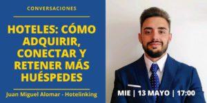 Hoteles- cómo adquirir, conectar y retener más huéspedes Juan Miguel Alomar Hotelinking 1280