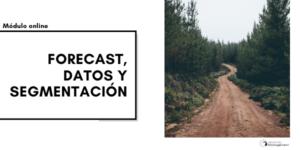 Módulo - Forecast, Datos y Segmentación