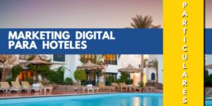 MARKETING DIGITAL 360 HOTEL MANAGEMENT PARA PARTICULARES